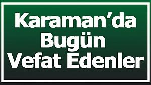 Karaman'da Bugün Vefat Edenler